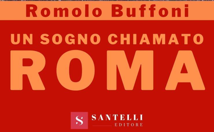 Un sogno chiamato Roma, Romolo Buffoni