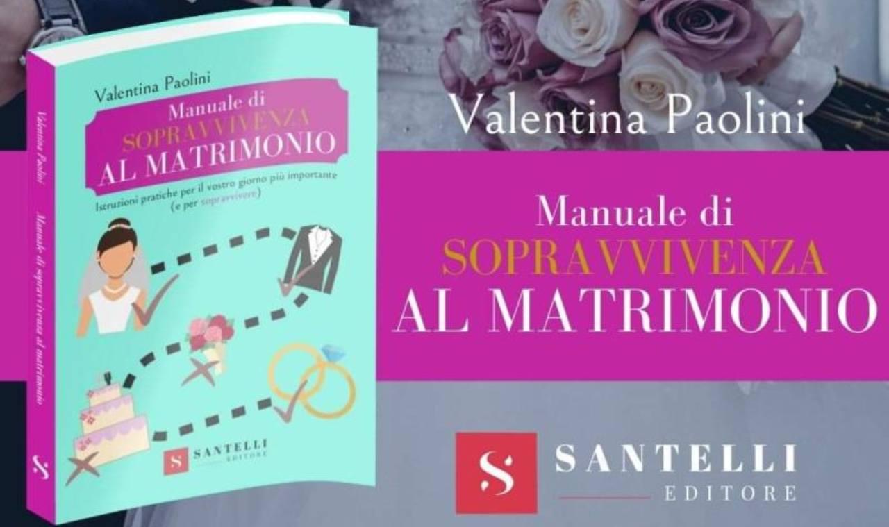Manuale di sopravvivenza al matrimonio, Valentina Paolini