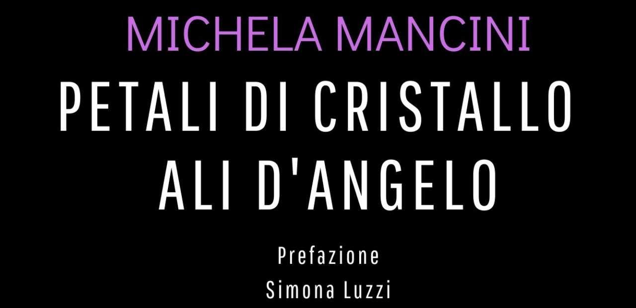 Petali di Cristallo Ali d'angelo, Michela Mancini