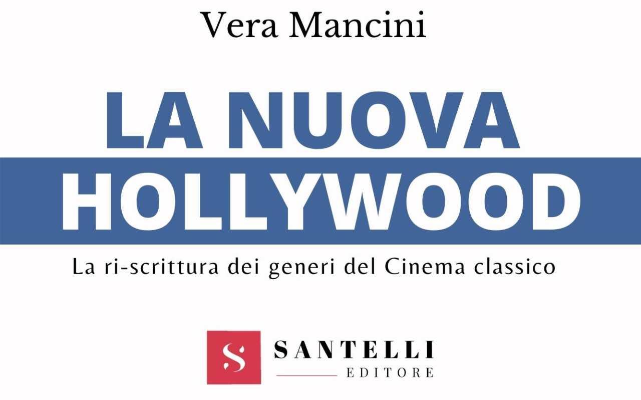 """La Nuova Hollywood, Vera Mancini: """"Un cinema consapevole delle sue origini"""""""